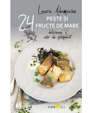 24 de rețete delicioase și ușor de preparat. Pește și fructe de mare