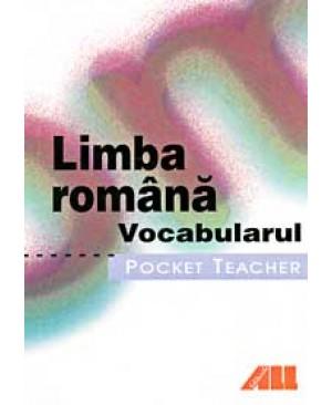 Pocket teacher - Limba romana. Vocabularul