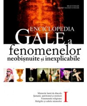 Enciclopedia Gale a fenomenelor neobișnuite și inexplicabile. Vol. I
