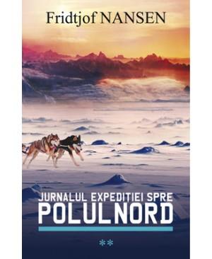 Jurnalul expediţiei spre Polul Nord (vol. 2)
