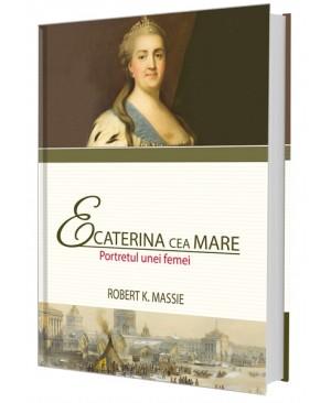 Ecaterina cea Mare. Portretul unei femei
