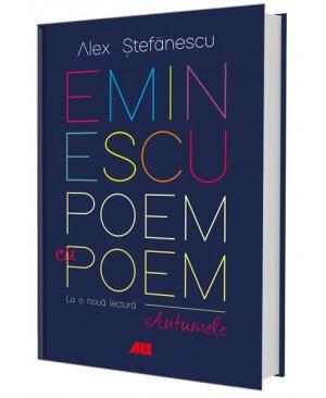 Eminescu, poem cu poem. La o nouă lectură: antumele