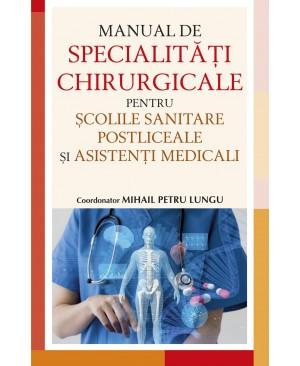 Manual de specialități chirurgicale pentru școlile sanitare postliceale și asistenți medicali