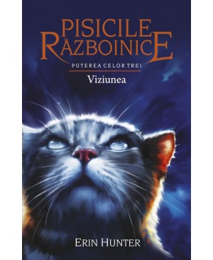 Pisicile Războinice - Puterea celor trei. Cartea a XIII-a: Viziunea