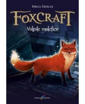 Foxcraft. Cartea I: Vulpile malefice
