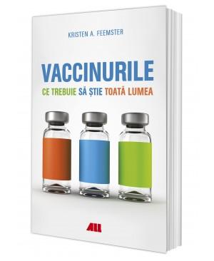Vaccinurile. Ce trebuie să știe toată lumea