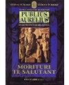Publius Aurelius. Un detectiv in Roma antica. Vol. II: Morituri te salutant
