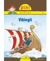 PIXI ŞTIE-TOT. Vikingii