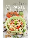 PASTE 24 de reţete delicioase şi uşor de preparat