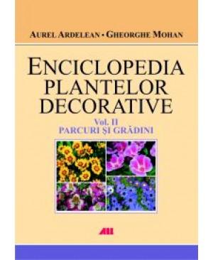 Enciclopedia plantelor decorative. Vol. 2: Parcuri și grădini