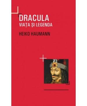Dracula. Viața și legenda [lui Vlad Țepeș]