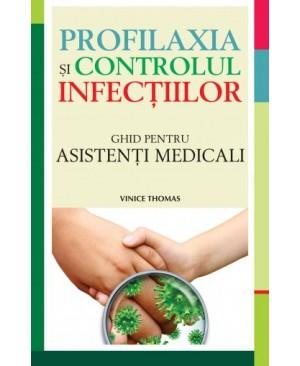 Profilaxia și controlul infecțiilor. Ghid pentru asistenți medicali