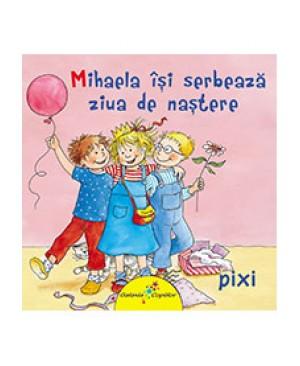 Pixi. Mihaela își serbează ziua de naștere