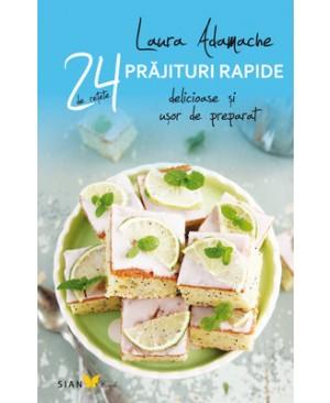24 de rețete delicioase și ușor de preparat. Prăjituri rapide