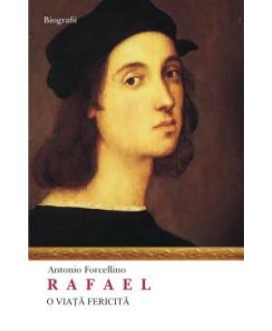 Rafael. O viață fericită
