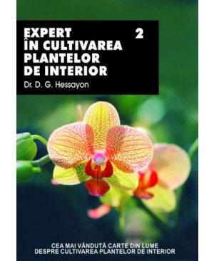 Expert in cultivarea plantelor de interior, vol II