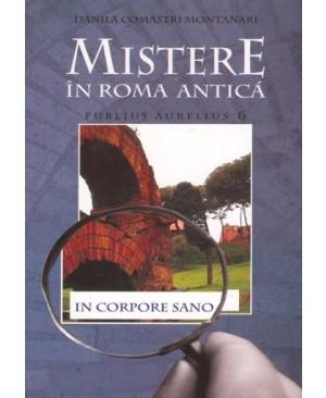 Mistere in Roma Antica. Publius Aurelius. Vol VI: In corpore sano
