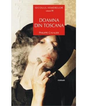 Secolul himerelor. Vol. IV: Doamna din Toscana