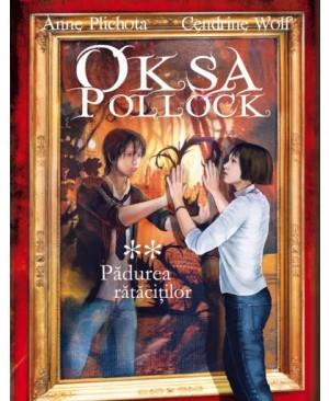Oksa Pollock. Vol. 2: Pădurea rătăciților