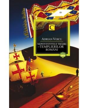 Nepovestitele trăiri ale templierilor români. Cartea a II-a