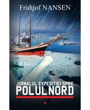 Jurnalul expediţiei spre Polul Nord (vol. 1)