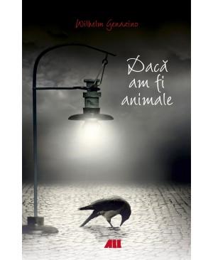 Dacă am fi animale
