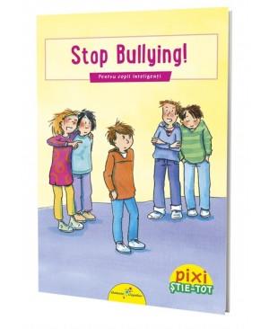 PIXI ȘTIE-TOT. Stop bullying!