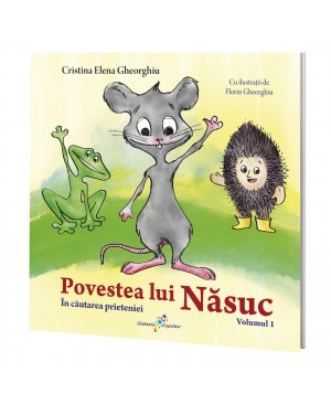 Povestea lui Năsuc, volumul 1 În căutarea prieteniei